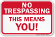 This Means You No Trespassing Sign