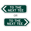 To The Next Tee Golf Course Sign