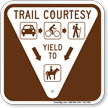Trail Courtesy Yield To Hiking Trail Sign