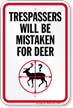 Trespassers Will Be Mistaken For Deer Sign