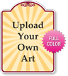 Upload Your Own Art Custom Signature Sign - 18in. x 24in.