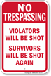 Violators Will Be Shot No Trespassing Sign