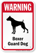 Warning Boxer Guard Dog Guard Dog Sign