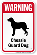 Warning Chessie Guard Dog Sign
