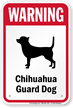 Warning Chihuahua Guard Dog Guard Dog Sign