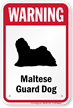 Warning Maltese Guard Dog Sign