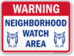 Warning Neighborhood Watch Area Sign