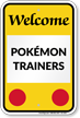 Welcome Pokémon Trainers Sign