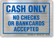 Cash Only No Checks Or Bankcards Accepted Label