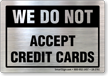We Do Not Accept Credit Cards Policy Label
