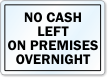 No Cash Left On Premises Overnight Label