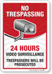 24 Hour Video Surveillance No Trespassing Sign