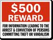 $500 Reward For Informing Theft Or Vandalism Sign