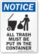 All Trash Must Be Put In Container OSHA Notice Sign