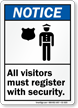 All Visitors Register With Security Sign
