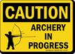 Archery In Progress OSHA Caution Sign