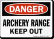 Archery Range Keep Out Danger Sign