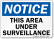 Notice Area Under Surveillance Sign