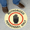 Authorized Personnel Only Circular Glowing Floor Sign