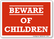 Humorous Beware Of Children Sign