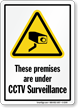 Premises Under CCTV Surveillance Sign