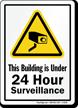This Building Under 24 Hour Surveillance Sign
