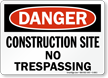Danger Construction Site No Trespassing Sign