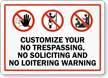 Custom No Trespassing Soliciting Loitering Warning Sign