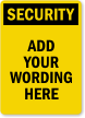 Custom Wording Security Sign
