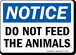 Do Not Feed The Animals OSHA Notice Sign