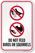 Do Not Feed Birds or Squirrels Sign