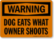Dog Eats What Owner Shoots Warning Sign