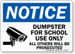 Dumpster For School Use Only Others Prosecuted Sign