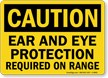 OSHA Caution Ear And Eye Protection Required Sign