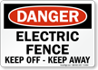 Electric Fence Keep Off OSHA Danger Sign