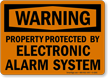 Warning Property Protected By Electronic Alarm Sign