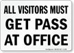 Visitors Must Get Pass at Office Sign