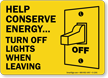 Conserve... Turn Off Lights When Leaving Sign