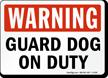 Warning Guard Dog On Duty Sign
