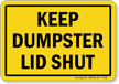 Keep Dumpster Lid Shut Sign