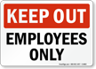 Employees Only Keep Out Sign