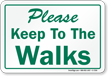 Please Keep To The Walks Sign