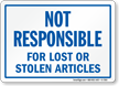 Not Responsible For Lost Or Stolen Articles Sign
