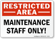 Maintenance Staff Only Restricted Area Sign