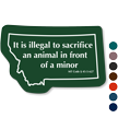 Illegal To Sacrifice An Animal Montana Novelty Law Sign