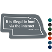Illegal To Hunt Via The Internet Nebraska Novelty Sign