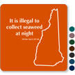 Illegal To Collect Seaweed New Hampshire Novelty Law Sign
