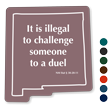Illegal To Challenge Someone To A Duel New Mexico Law Sign
