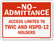 No Admittance Access Limited To TWIC HSPD-12 Sign