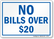 No Bills Over $20 Sign